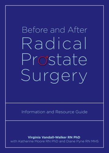 Before and After Radical Prostate Surgery: Information and Resource Guide (Athabasca University Press) by Virginia Vandall-Walker RN PhD (2009-04-03)