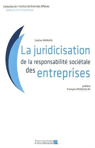 La juridicisation de la responsabilité sociétale des entreprises par Gaëtan Marain