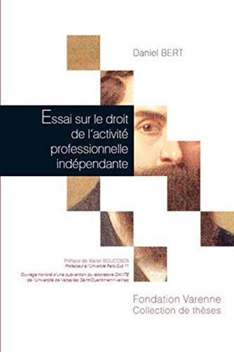 Essai sur le droit de l'activité professionnelle indépendante par Daniel Bert