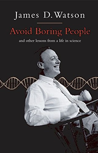 [Avoid Boring People: And Other Lessons from a Life in Science] (By: James D. Watson) [published: October, 2007]