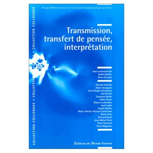 Transmission, transfert de pensée, interprétation