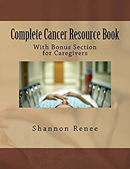 Complete Cancer Resource Book (English Edition) par [Renee, Shannon]