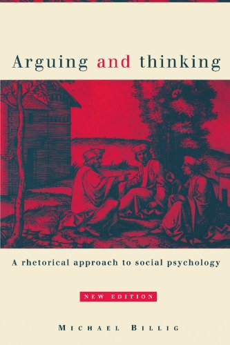 Arguing and Thinking: A Rhetorical Approach to Social Psychology (European Monographs in Social Psychology) por Michael Billig