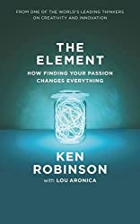 The Element: How Finding Your Passion Changes Everything by Ken Robinson (2009-02-05)