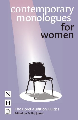Contemporary Monologues for Women (NHB Good Audition Guides) by Trilby James (2014-01-02)