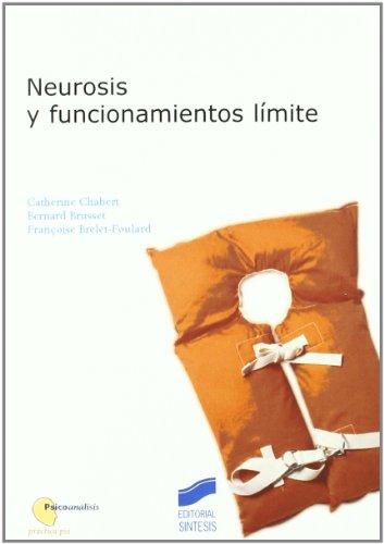 Neurosis y funcionamientos límite (Psicoanálisis. Práctica psi) por Catherine Chabert