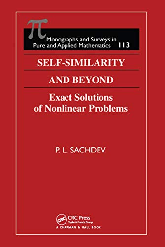 Self-Similarity and Beyond: Exact Solutions of Nonlinear Problems (Monographs and Surveys in Pure and Applied Mathematics Book 113) (English Edition)