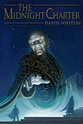 The Midnight Charter (Agora Trilogy (Hardcover (Roaring Brook Press)) by David Whitley (2009-09-01)