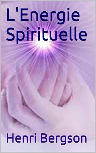 L'Energie Spirituelle par Henri Bergson