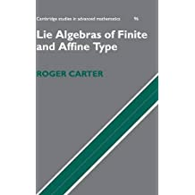Lie Algebras of Finite and Affine Type (Cambridge Studies in Advanced Mathematics, Band 96)