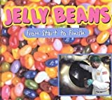 Jelly Beans: From Start to Finish (Made in the U.s.a.)