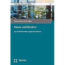 Raum und Banken: Zur Funktionsweise regionaler Banken (Innovation, Raum und Kultur - Innovation, Space and Culture 2)