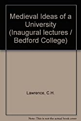 Medieval Ideas of a University (Inaugural lectures / Bedford College)