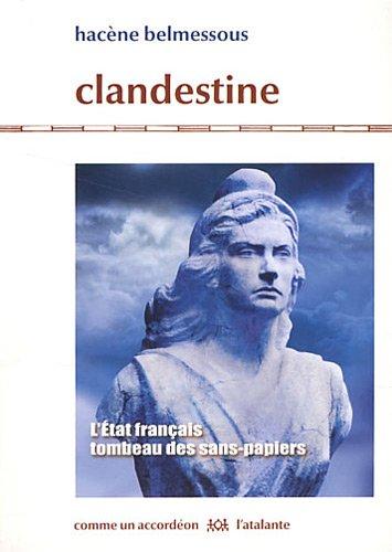 Clandestine : L'Etat français, tombeau des sans-papiers