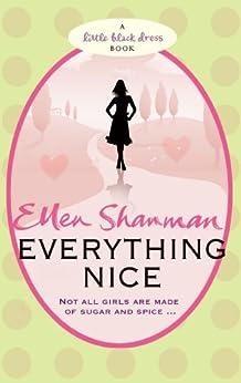 Everything Nice (Little Black Dress) by [Shanman, Ellen]