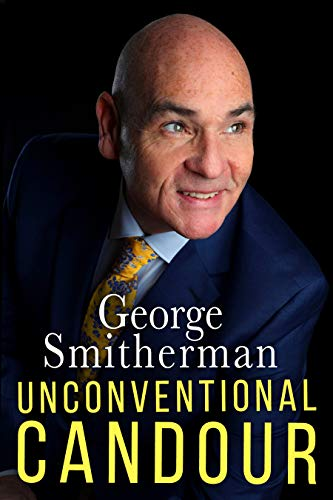 Unconventional Candour: The Life and Times of George Smitherman