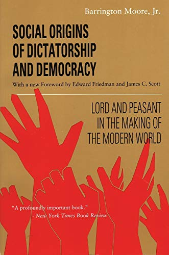 Social Origins of Dictatorship and Democracy: Lord and Peasant in the Making of the Modern World por Barrington Moore
