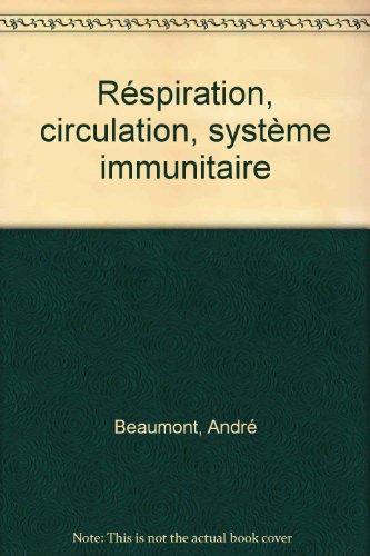 Rspiration, circulation, systme immunitaire