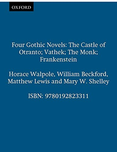 Four Gothic Novels: The Castle of Otranto; Vathek; The Monk; Frankenstein (Oxford World's Classics) Horace-shorts