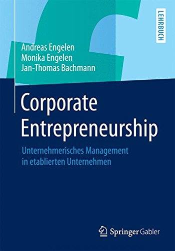 Corporate Entrepreneurship: Unternehmerisches Management in etablierten Unternehmen