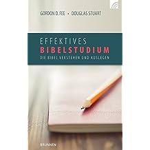 Effektives Bibelstudium: Die Bibel verstehen und auslegen