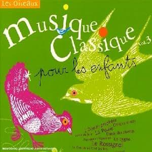 Musique classique pour les enfants, Vol.3 - Les Oiseaux