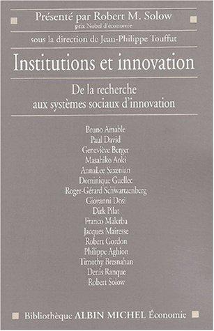 Institutions et Innovation : De la recherche aux systèmes sociaux d'innovation par Collectif