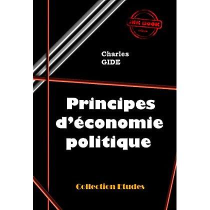 Principes d'économie politique: édition intégrale (Economie)