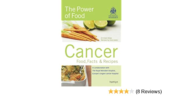 Cancer food facts recipes the power of food food facts and cancer food facts recipes the power of food food facts and recipes amazon clare shaw royal marsden hospital 9780600611103 books forumfinder Image collections