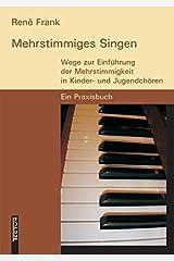 Mehrstimmiges Singen. Wege zur Einführung der Mehrstimmigkeit in Kinder- und Jugendchören. Ein Praxisbuch Taschenbuch