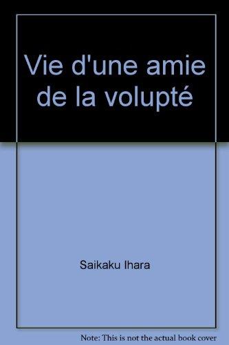 Vie d'une amie de la volupté par Saikaku Ihara
