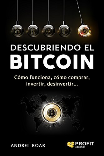 Descubriendo el Bitcoin: Cómo funciona,cómo comprar, invertir ...