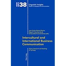 Intercultural and International Business Communication: Theory, Research, and Teaching (Linguistic Insights)