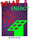 SOLAR ENERGY: Solar Power Energy For Beginners, Sustainable Electricity System Guide With Solar Energy