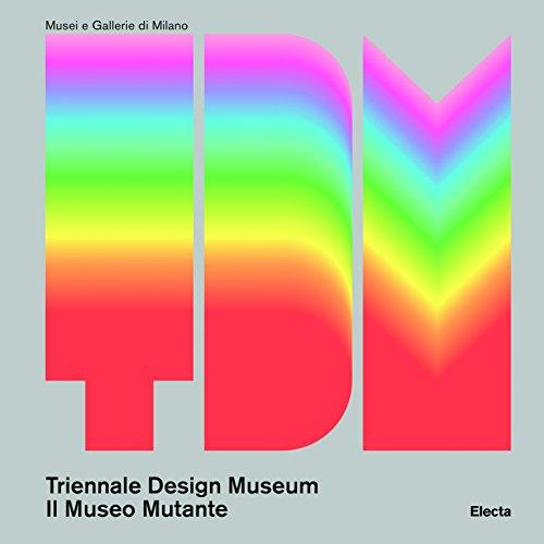 Triennale Design Museum. Ediz. a colori: 1 (Musei e gallerie di Milano)