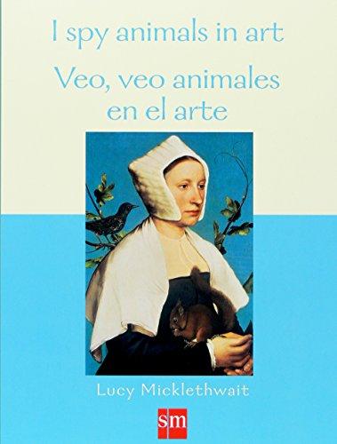 Veo, veo animales en el arte (Pasearte) por Lucy Micklethwait