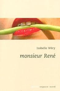 Monsieur René par Isabelle Wéry