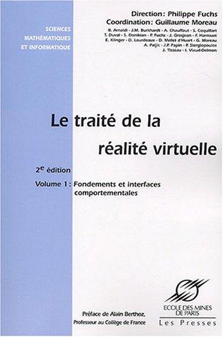 Le traité de la réalité virtuelle, volume 1 : Fondements et interfaces comportementales