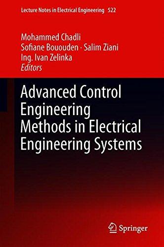 Advanced Control Engineering Methods in Electrical Engineering Systems (Lecture Notes in Electrical Engineering, Band 522)