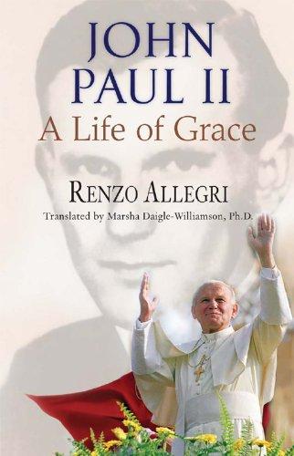John Paul Ii A Life Of Grace