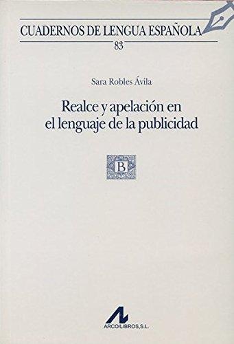 Realce y apelación en el lenguaje de la publicidad (83) (Cuadernos de lengua española)