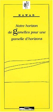 NOTRE HORIZON DE GAMELLES
