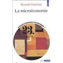 LA MICROECONOMIE. Tome 1, la pensée économique contemporaine