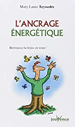 L'ancrage énergétique : Retrouvez la force en vous !