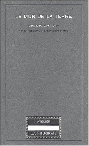 Le mur de la terre (1964-1975). Edition bilingue français-italien