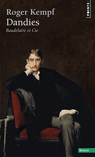 Dandies: Baudelaire et Cie (Points) par Roger Kempf