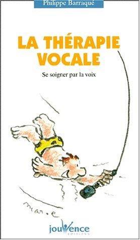 La thrapie vocale - Se soigner par la voix