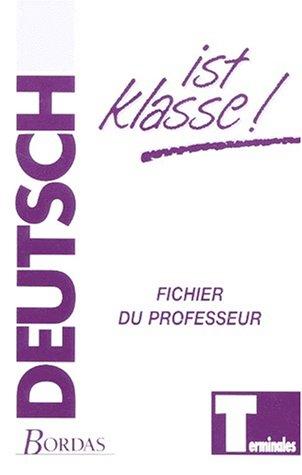 Deutsch ist klasse, terminale. Livret du professeur