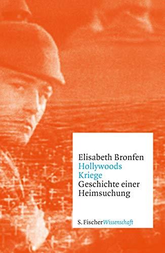 Hollywoods Kriege: Geschichte einer Heimsuchung (Fischer Wissenschaft)