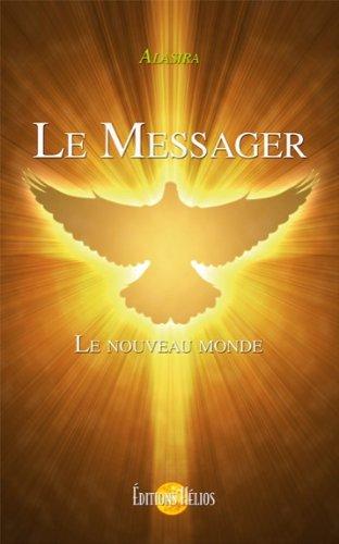 Le Messager - Le nouveau monde par Alasira